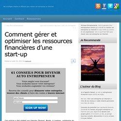 comment gérer et optimiser les ressources financières d'une start-up