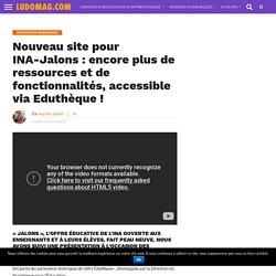 Nouveau site pour INA-Jalons : encore plus de ressources et de fonctionnalités, accessible via Eduthèque !