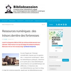 Ressources numériques : des trésors derrière des forteresses
