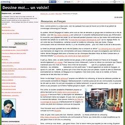 Ressources, en Français - Dessine moi... un voisin!