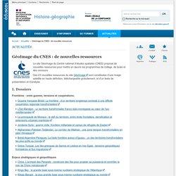 GéoImage du CNES : de nouvelles ressources-Histoire-géographie-Éduscol