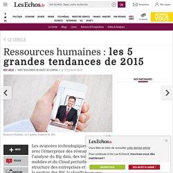 Ressources humaines : les 5 grandes tendances de 2015
