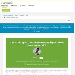 CSS Grid Layout, les ressources indispensables pour apprendre - Alsacreations