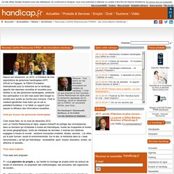 Nouveau Centre Ressources FIRAH : les innovations handicap ! - Archives (5573)