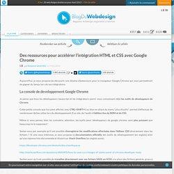 Des ressources pour accélérer l'intégration HTML et CSS avec Google Chrome
