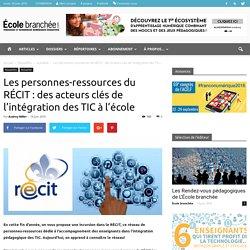Les personnes-ressources du RÉCIT : des acteurs clés de l'intégration des TIC à l'école