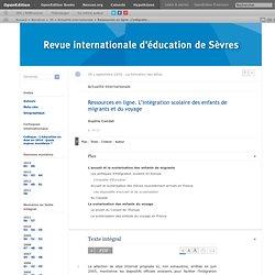 Ressources en ligne. L'intégration scolaire des enfants de migrants et du voyage
