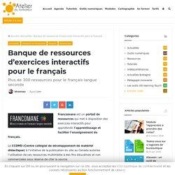Banque de ressources d'exercices interactifs pour le français