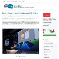 Project Comet : L'outil d'Adobe pour l'UX design[ Usaddict: Ressources sur l'ergonomie des interfaces (le blog Usabilis)]
