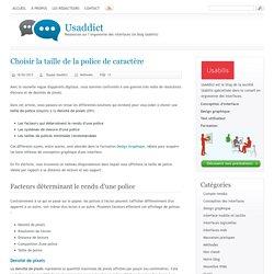 Choisir la taille de la police de caractère[ Usaddict: Ressources sur l'ergonomie des interfaces (le blog Usabilis)]