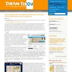 Une sélection de ressources numériques françaises et internationales pour la jeunesse