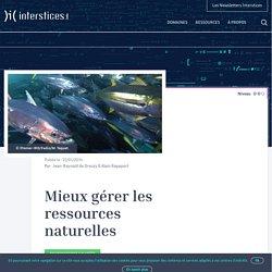 Mieux gérer les ressources naturelles - Interstices