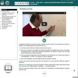 CLISE – Atelier C: Quelles ressources pour la classe inversée ? - Introduction