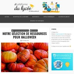 NOTRE SÉLECTION DE RESSOURCES POUR HALLOWEEN – La Réforme du lycée par Lelivrescolaire.fr