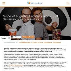 Michel et Augustin, trublions du goût… et des ressources humaines ?