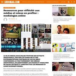 Ressources pour réfléchir aux médias et mieux en profiter : medialogue.online