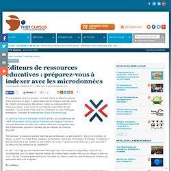 Éditeurs de ressources éducatives : préparez-vous à indexer avec les microdonnées