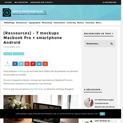 [Ressources] - 7 mockups Macbook Pro + smartphone Android