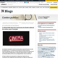 Le Sénat taille dans les ressources du Centre national du cinéma, pour l'exemple - Contes publics - Blog LeMonde.fr