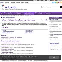 Laïcité : principe et pédagogie - Laïcité et Faits religieux. Ressources nationales