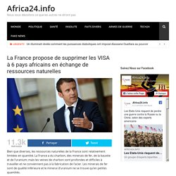 La France propose de supprimer les VISA à 6 pays africains en échange de ressources naturelles - Africa24.info