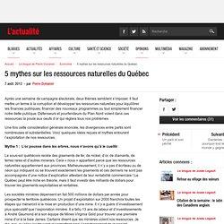 5 mythes sur les ressources naturelles du Québec