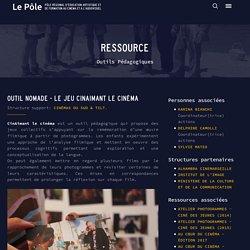 Ressources : OUTIL NOMADE - LE JEU CINAIMANT LE CINÉMA
