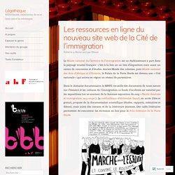 Les ressources en ligne du nouveau site web de la Cité de l'immigration