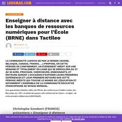 Enseigner à distance avec les banques de ressources numériques pour l'École (BRNE) dans Tactileo