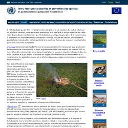 Terre, ressources naturelles et prévention des conflits : Un partenariat Union Européenne-Nations Unies à l'œuvre