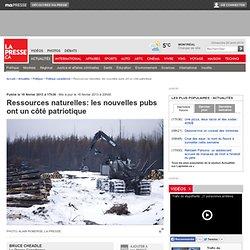 Ressources naturelles: les nouvelles pubs ont un côté patriotique