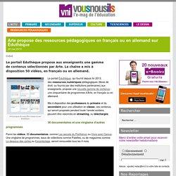 Arte propose des ressources pédagogiques en français ou en allemand sur Éduthèque