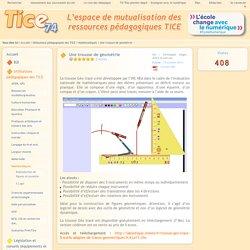 Tice 74 - Site des ressources pédagogiques TICE - Une trousse de géométrie