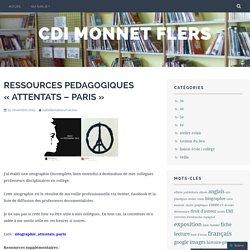 RESSOURCES PEDAGOGIQUES «ATTENTATS – PARIS – cdi monnet flers «
