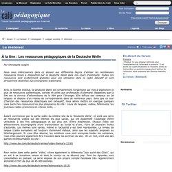 À la Une : Les ressources pédagogiques de la Deutsche Welle