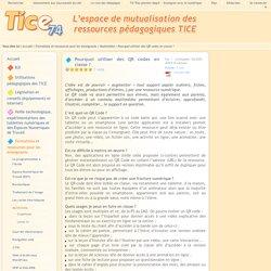 Tice 74 - Site des ressources pédagogiques TICE - Pourquoi utiliser des QR codes en classe ?