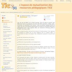 Tice 74 - Site des ressources pédagogiques TICE - La classe inversée, c'est quoi ?