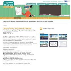 """Ressources pédagogiques : Serious Game """"Les Enjeux de l'Énergie"""" , 6e, 5e, 4e, 3e"""