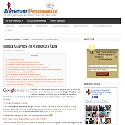 Google Analytics : 10 ressources à lire