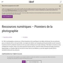 Ressources numériques – Pionniers de la photographie