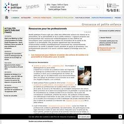 Santé publique France - Grosesse et petite enfance- Ressources pour les professionnels