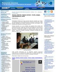 Jeunes, Internet, réseaux sociaux : Accès, usages, représentations, outils