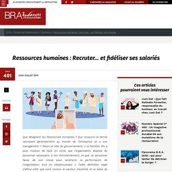 Ressources humaines : Recruter… et fidéliser ses salariés - B.R.A. Tendances Restauration