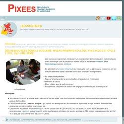 Des ressources pour le scolaire, niveau primaire-collège, fin cycle 2 et cycle 3 (CE2, CM1, CM2, 6ème). — Pixees