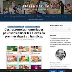 Des ressources numériques pour sensibiliser les élèves du premier degré au handicap – ClasseTICE 1d