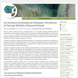 Les ressources territoriales de l'entreprise. Géo-histoire de l'ancrage Michelin à Clermont-Ferrand