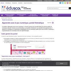 Enseigner avec le numérique - Apprendre avec le jeu numérique, portail thématique