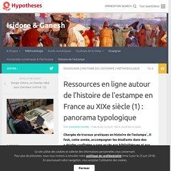 Ressources en ligne autour de l'histoire de l'estampe en France au XIXe siècle (1) : panorama typologique – Isidore & Ganesh