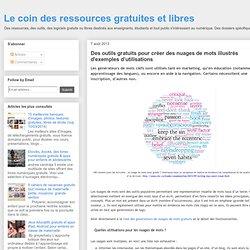 Le coin des ressources gratuites et libres: Des outils gratuits pour créer des nuages de mots illustrés d'exemples d'utilisations
