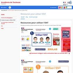 Ressources pour utiliser l'ENT - Ressources pour utiliser l'ENT - Académie de Toulouse